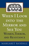 When I Look Into the Mirror and See You: Women, Terror, and Resistance