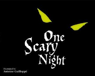 One Scary Night by Antoine Guilloppé