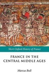 France in the Central Middle Ages: 900-1200