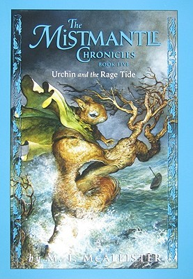 Urchin and the Rage Tide (The Mistmantle Chronicles, #5)
