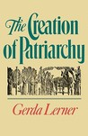 The Creation of Patriarchy by Gerda Lerner
