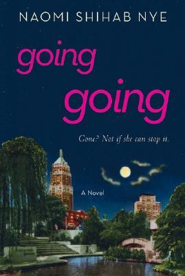 Going Going by Naomi Shihab Nye