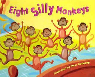 Eight Silly Monkeys Jumping on the Bed by Steve Haskamp