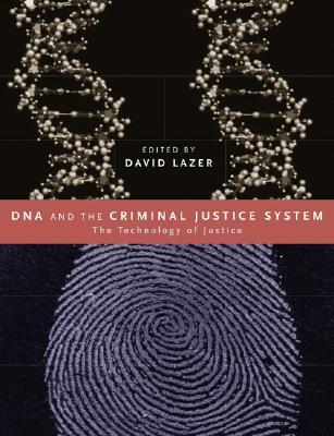 DNA and the Criminal Justice System: The Technology of Justice