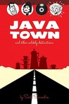 Java Town and Other Unlikely Destinations