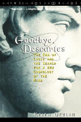 Review Goodbye, Descartes: The End of Logic and the Search for a New Cosmology of the Mind PDF