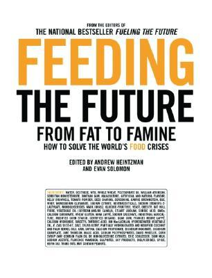 Feeding the Future: From Fat to Famine: How to Solve the World's Food Crises