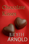 Chocolate Kisses by Judith Arnold