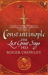 Constantinople: The Last Great Siege 1453