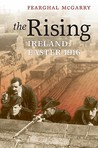 The Rising: Ireland: Easter 1916