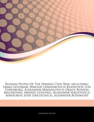 Articles on Russian People of the Spanish Civil War, Including by Hephaestus Books