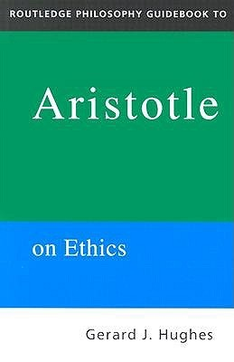 Download for free Routledge Philosophy Guidebook to Aristotle on Ethics DJVU by Gerard J. Hughes
