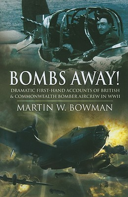 Bombs Away! by Martin W. Bowman