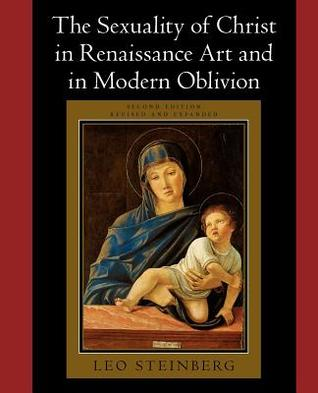 Read The Sexuality of Christ in Renaissance Art and in Modern Oblivion PDF by Leo Steinberg