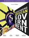 Understanding American Government: No Separate Policy Chapters Version
