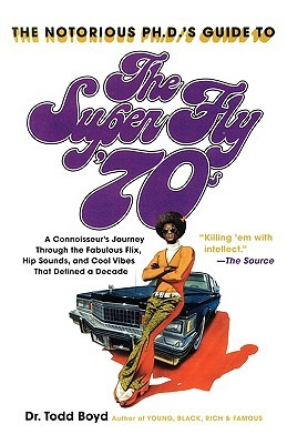 The Super Fly '70s by Todd Boyd
