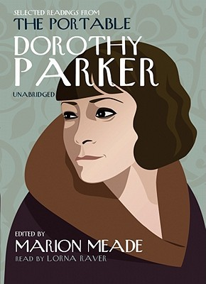 Selected Readings from the Portable Dorothy Parker by Marion Meade