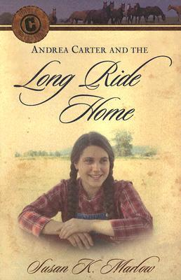 Andrea Carter and the Long Ride Home by Susan K. Marlow