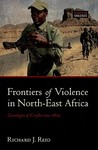 Frontiers of Violence in North-East Africa: Genealogies of Conflict Since C.1800