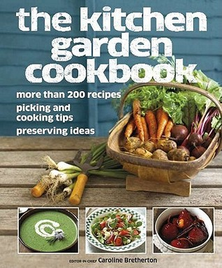 The Kitchen Garden Cookbook by Caroline Bretherton