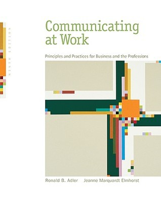 Communicating at Work by Ronald B. Adler