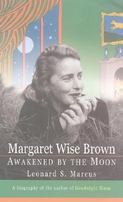 Margaret Wise Brown by Leonard S. Marcus