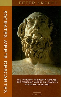 Socrates Meets Descartes by Peter Kreeft