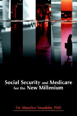 Social Security and Medicare for the New Millenium