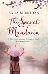 The Secret Mandarin by Sara Sheridan