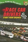 Race Car Drivers: Start Your Engines!