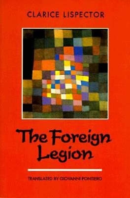 The Foreign Legion by Clarice Lispector