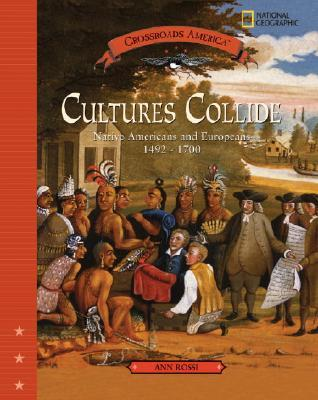 Cultures Collide: Native American and Europeans 1492-1700