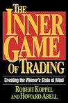 The Inner Game of Trading: Creating the Winneras State of Mind