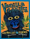 Vanilla Gorilla: Animal Art & Poems