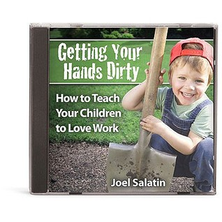 Getting Your Hands Dirty by Joel Salatin