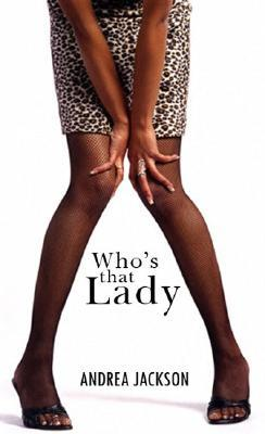 Who's That Lady by Andrea Jackson