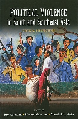 Political Violence In South And Southeast Asia: Critical Perspectives