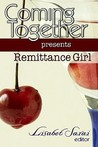 Coming Together Presents: Remittance Girl