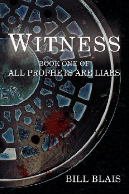 Witness: Book One of All Prophets Are Liars