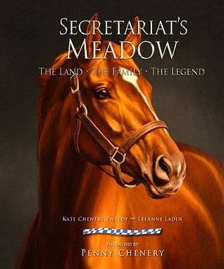 Secretariat's Meadow: The Land, the Family, the Legend