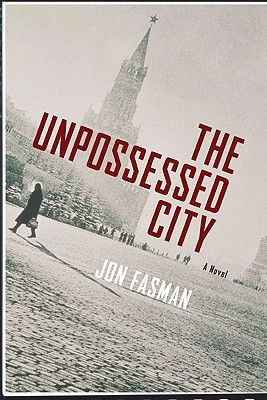 The Unpossessed City: A Novel