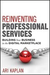 The Transformation of Professional Services: Creating Innovative Practices in a Digital Marketplace