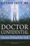 Doctor Confidential: Secrets Behind the Veil