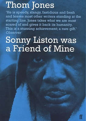 Sonny Liston Was a Friend of Mine by Thom Jones