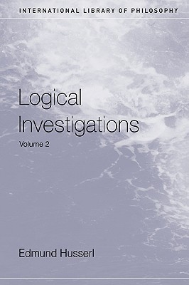 Logical Investigations, Vol 2 (International Library of Philosophy)
