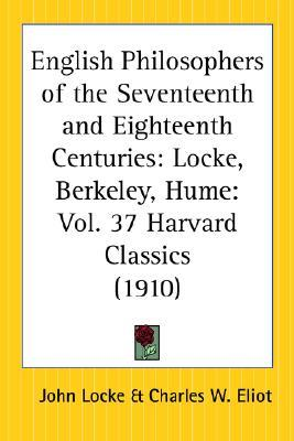 English Philosophers of the Seventeenth and Eighteenth Centuries: Locke, Berkeley, Hume: Part 37 Harvard Classics