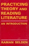 Practicing Theory and Reading Literature: An Introduction (Literary Theory)