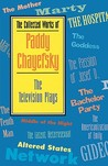 The Collected Works of Paddy Chayefsky: The Television Plays