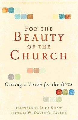 For the Beauty of the Church by W. David O. Taylor
