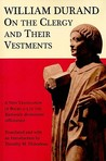 On the Clergy and Their Vestments: A New Translation of Books 2-3 of the Rationale divinorum officiorum